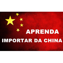 Melhor Kit Como Importar Da China E Vender No Mercado Livre