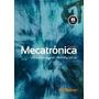 E-book Mecatrônica - Uma Abordagem Multidisciplinar - 4ª Ed