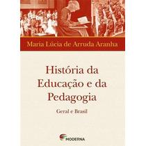 Historia Da Educaçao E Da Pedagogia Geral E Brasil