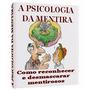 A Psicologia Da Mentira - Livro Digital + Frete Gratuito
