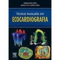 Técnicas Avançadas Em Ecocardiografia Hotta, Viviane; Vieira