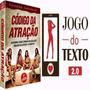 Jogo Do Texto 2.0 (original) & O Livro Código Da Atração