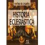 História Eclesiástica - Eusébio De Cesaréia