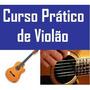 Curso Video Aulas Violão Inciantes Apenas R$ 29,90