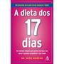 Ebook A Dieta Dos 17 Dias Um Programa Para Emagrecer Rápido