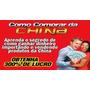 E-book Como Comprar Na China E Vender No Mercado Livre