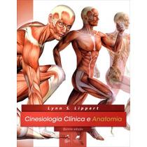 Cinesiologia Clínica E Anatomia - Lippert - 5 Edição