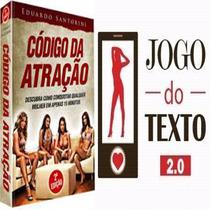 Código Da Atração 2.0 + Jogo Do Texto-conquiste Mulheres Já!