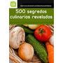 500 Segredos Culinários Revelados - Frete Grátis