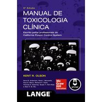 Manual De Toxicologia Clínica - Olson 6ª Ed. - Livro Digital