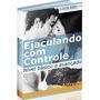 Ebook Ejaculando Com Controle Básico E Avançado + Brind - 76