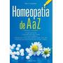 Ebook Homeopatia De A A Z - Alan V Scmukler