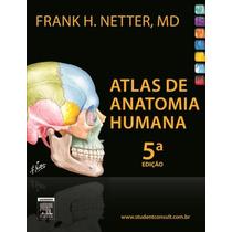 Atlas De Anatomia Humana Frank Netter 5 Edição Ebook Pdf