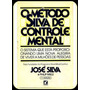 Ebook O Método Silva De Controle Mental José Silva E Philip