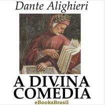 A Divina Comédia Dante Alighieri- Ebook