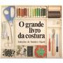 O Grande Livro Da Costura - 499 Páginas