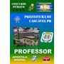 Apostila Prefeitura Cascavel Pr Professor 2015