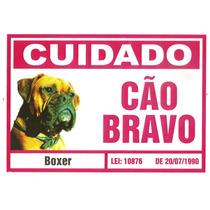 Placa De Advertência. Cuidado Cão Boxer. Frete Gratis!!