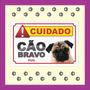 Placa Advertência Cuidado Cão Bravo Várias Raças Pug