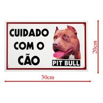 Placa De Advertência Caes - Cuidado Com O Cão Pit Bull
