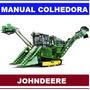 Manual Tecnico Colhedora John Deere + Catalogo De Peças