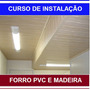Curso Instalação De Forros De Pvc E Madeira