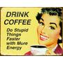 Placas Decorativas Café Bebida Cafeteria Coffee Drink Antiga