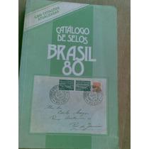Livro - Catálogo De Selos Brasil 80 - Rhm