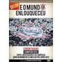 Dvd Corinthians E O Mundo Enlouqueceu Mundial 2012 Lacrado!
