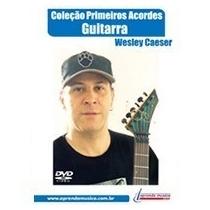 Dvd Coleção Primeiros Acordes - Guitarra - Wesley Caesar