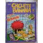 Chiclete Com Banana! Vários! Circo Editorial R$ 15,00 Cada!