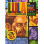 Hq-lula:historia Do Brasil Em Quadrinhos-numero 01