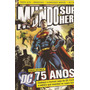 Mundo Dos Super-heróis 23 (dc 75 Anos)