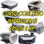 Curso Manutenção Em Impressoras Epson E Hp + Frete Grátis