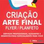 Criar Arte Final Flyer Criação De Banner Folder Panfleto