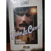 Livro: Carré, John Le - Sempre Um Colegial - Frete Grátis