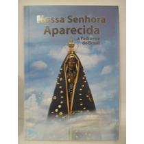 Nossa Senhora Aparecida - A Padroeira Do Brasil - Thiago B.