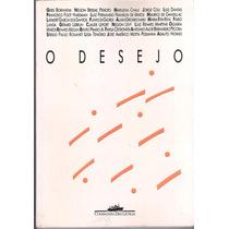 O Desejo - Gerd Bornheim, Marilena Chaui, Luiz Dantas