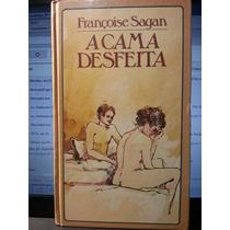 Livro: Sagan, Françoise - A Cama Desfeita - Frete Grátis