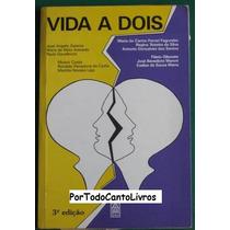 Vida A Dois 3a Ed, José Gaiarsa E Flávio Gikovate