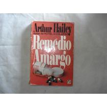 Livro - Remédio Amargo - Arthur Hailey