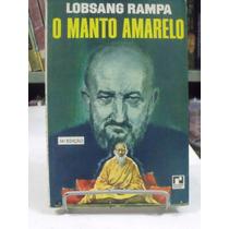 Livro - O Manto Amarelo - Lobsang Rampa