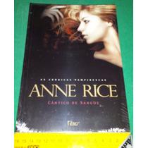 Cântico De Sangue - Anne Rice - Crônicas Vampirescas