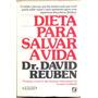 Dieta Para Salvar A Vida - Dr. David Reuben