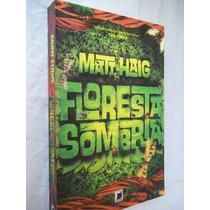 Livro Floresta Sombria - Matt Haig