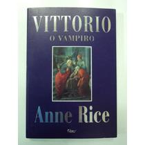 Vittorio, O Vampiro - Anne Rice - Cronicas Vampirescas