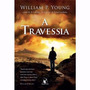 Livro - A Travessia - William P Young - Novo - Lacrado