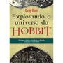 Livro: Explorando O Universo Do Hobbit / Corey Olsen (novo)