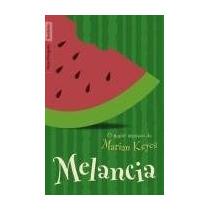 Melancia - Livro De Bolso - Marian Keyes