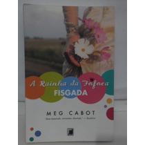 A Rainha Da Fofoca Fisgada - Meg Cabot